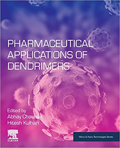 Pharmaceutical Applications of Dendrimers - Micro and Nano Technologies   2020