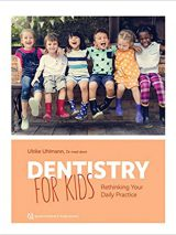 Dentistry For Kids: Rethinking Your Daily Practice 2020