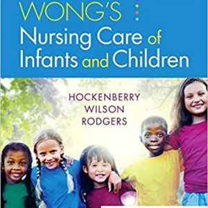 Wong's Nursing Care Of Infants And Children 11th Edition | 2019