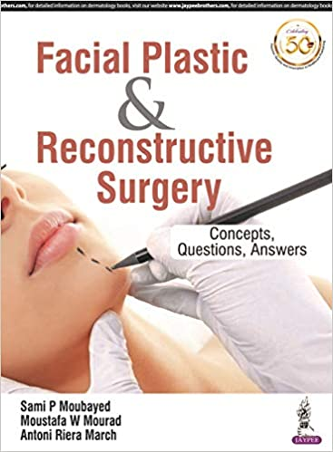Facial Plastic and Reconstructive Surgery Concepts, Questions, Answers