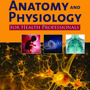 Anatomy And Physiology For Health Professionals -2020 Moini