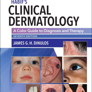 Habif's Clinical Dermatology : Color Guide To Diagnosis And Therapy   2020