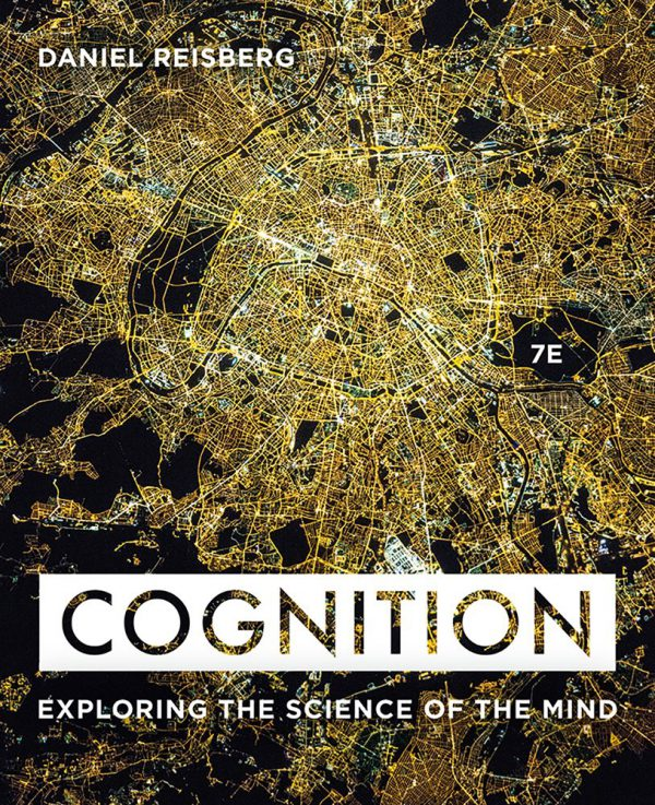 Cognition - Exploring the Science of the Mind-7th Edition - 2019