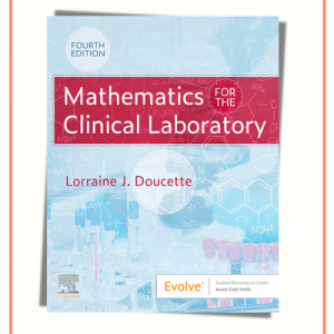 Mathematics For The Clinical Laboratory 4th Edition | 2021
