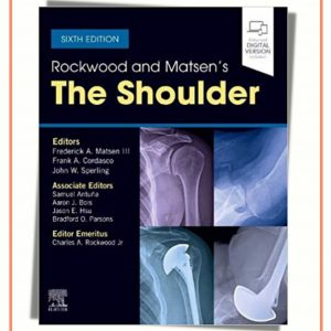 Rockwood And Matsen's The Shoulder | 6th Edition – 2022