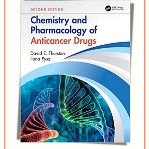 Chemistry And Pharmacology Of Anticancer Drugs 2nd Edition | 2021
